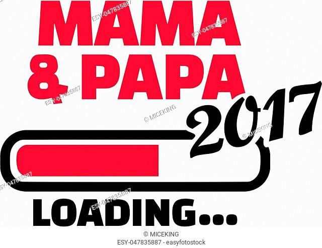 Mom and Dad are loading 2017. German