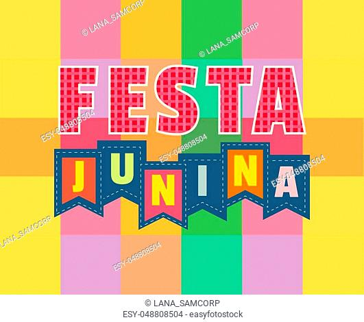 Festa Junina Latin American holiday. Traditional Brazil June folklore festival party. Fancy cartoon letters on flags. Greeting text on colorful background