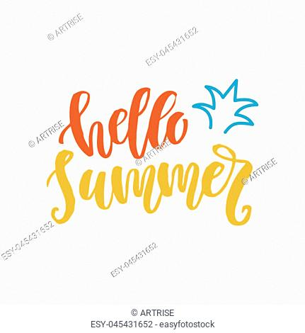 Hello summer cute hand drawn poster with ink brush lettering. Modern calligraphy. Typography design, tee shirt print. Vector illustration