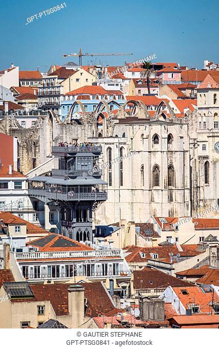 MIRADOR OF SANTA JUSTA, CARMO CONVENT, NEIGHBORHOODS OF LA BAIXA AND CHIADO, LISBON, PORTUGAL, EUROPE