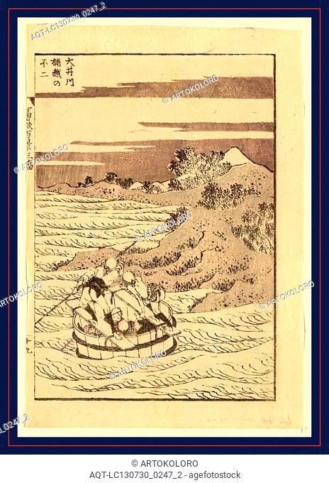 Ooigawa okegoe no fuji, Viewing Mount Fuji from a bucket boat going down the River Oi., Katsushika, Hokusai, 1760-1849, artist, [ca