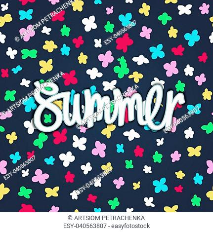 Summer lettering design. Bright and positive flowers background and handwritten inscription. Vector banner