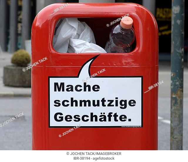 DEU, Germany, Hamburg : Waste bin, garbadge bin in the city center with a funny slogan making dirty business