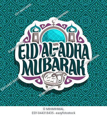 Vector logo for muslim greeting calligraphy Eid al-Adha Mubarak, cut paper sign with original brush letters for words eid ul adha mubarak