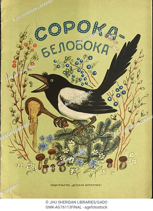 "A cover of a Russian Fairy Tale entitled """"The White-Sided Magpie"""" with a bird surrounded by branches and mushrooms and flowers published by Detskaya..."