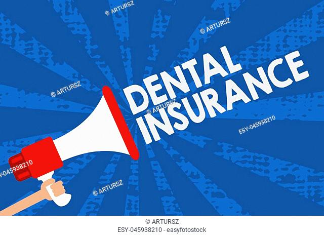 Handwriting text Dental Insurance. Concept meaning form of health designed to pay portion or full of costs Man holding megaphone loudspeaker grunge blue rays...