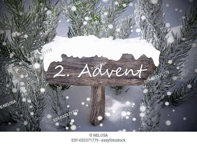 Wooden Christmas Sign With Snow And Fir Tree Branch In The Snowy Forest. German Text 2 Advent Means Christmas Time For Seasons Greetings Or Christmas Greetings
