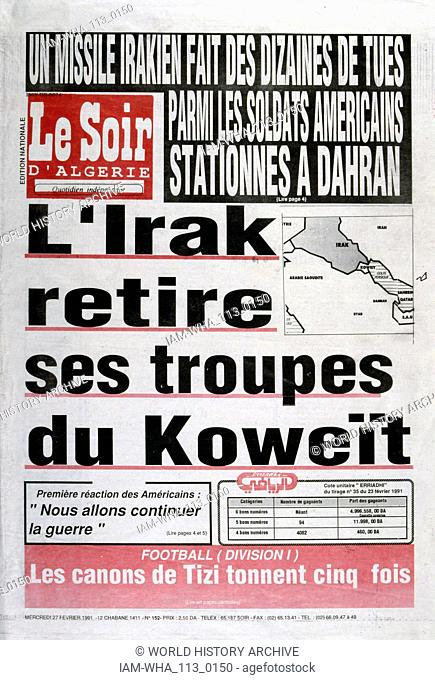 Headline in 'Le Soir' a French newspaper, 27th February 1991, concerning the retreat of Iraqi forces from Kuwait. The Gulf War (2 August 1990 - 28 February...