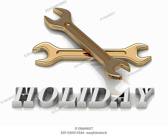 HOLIDAY- inscription of metal letters and 2 keys on white background
