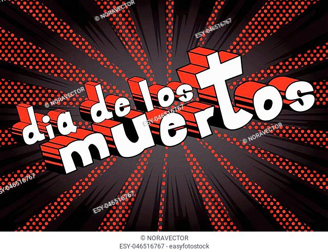 Dia de los Meurtos (day of the dead in spanish) card - Comic book style invitation. Phrase on abstract background. Vector illustration