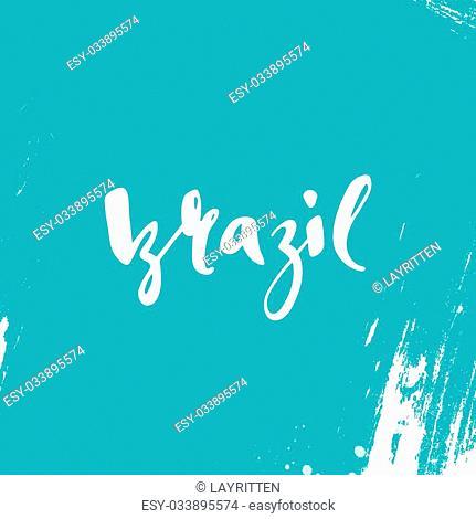 Inscription Brazil, background blue. Calligraphy handmade greeting cards , posters phrase Brazil. Background watercolor brush , Brazil carnival