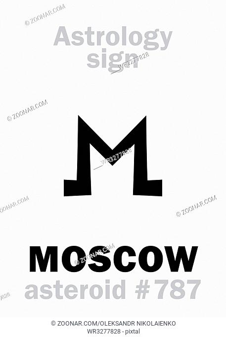 Astrology Alphabet: MOSCOW, asteroid #787. Hieroglyphics character sign (single symbol)