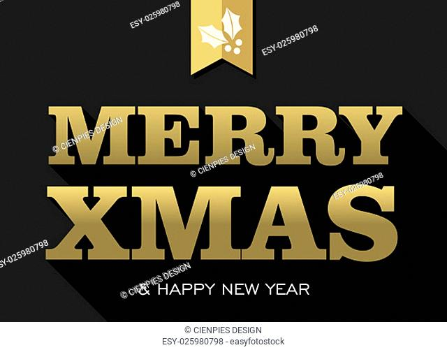 Merry Christmas Happy New Year gold text with holly label decoration. Ideal for Xmas greeting card, holiday poster or web. EPS10 vector