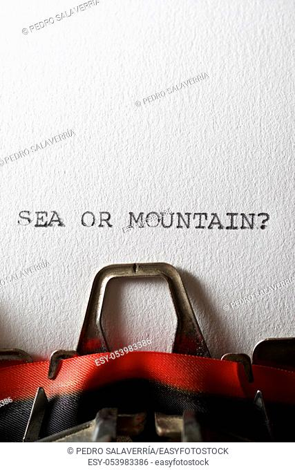 The question, Sea or Mountain, written with a typewriter