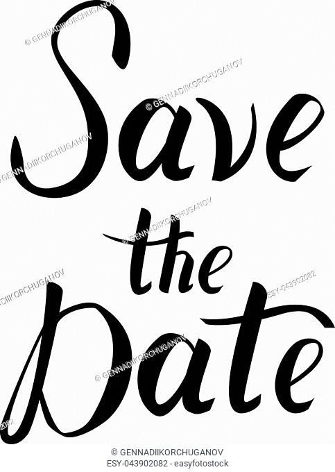 Save the date postcard. Wedding phrase. Ink illustration. Modern brush calligraphy. Isolated on white background
