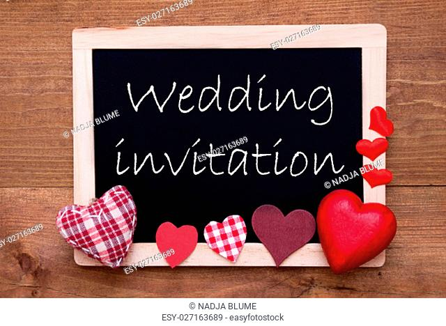 Chalkboard With English Text Wedding Invitation. Red Textile Hearts. Wooden Background With Vintage, Rustic Or Retro Style