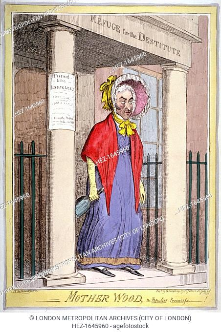 'Mother Wood, the popular procuress!', 1820. Alderman Wood, dressed as an elderly woman, stands in the porch of his house in South Audley Street holding a...