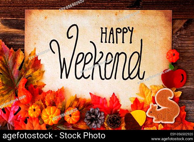 Old Paper With Text Happy Weekend. Colorful Autumn Decoration Like Pumpkin and Leaves