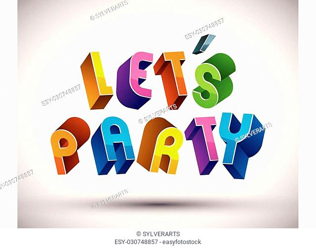 Let Us Party phrase made with 3d retro style geometric letters