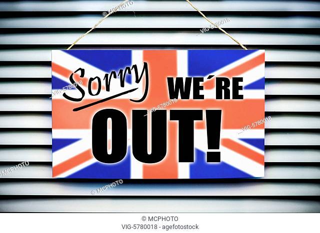Germany, HAMBURG, 30.06.2016, Schild -Sorry we're out- mit Fahne von Großbritannien, Symbolfoto Brexit - Hamburg, Hamburg, Germany, 30/06/2016