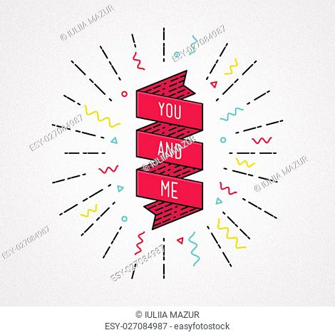 You and me. Color inspirational quotes typographic poster design in flat style, thin line icons for frame, greeting card, couple