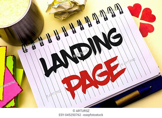 Writing note showing Landing Page. Business photo showcasing Website accessed by clicking a link on another web page written Notebook Book the plain background...