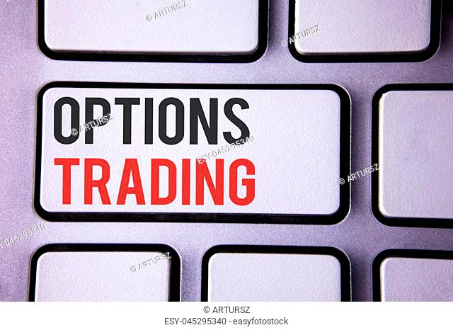 Handwriting text Options Trading. Concept meaning Options trading investment commodities stock market analysis written white keyboard key with copy space Top...
