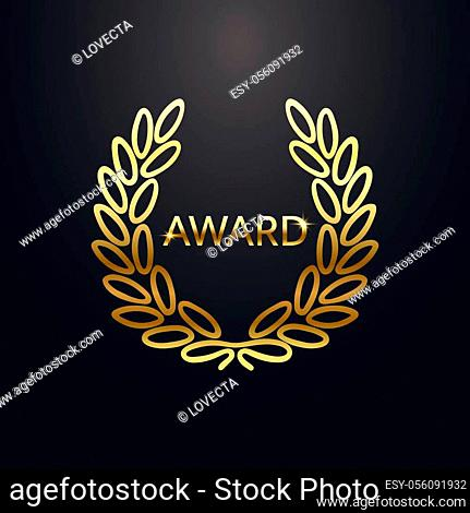 Award laurel with text. Gold laurel wreath on dark background. Rewarding the best. Luxury emblem for winner. Symbol of victory, triumph and success