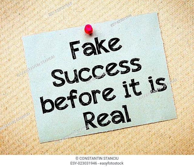 Fake success before it is real