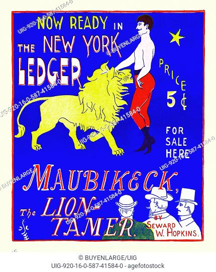 Now ready in the New York ledger, Maubikeck, the lion-tamer