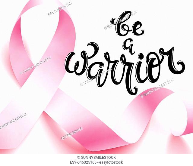 Realistic pink ribbon, breast cancer awareness symbol, be a warrior, vector illustration