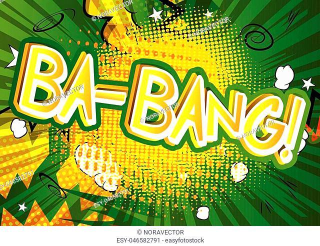 Ba-Bang! - Vector illustrated comic book style expression