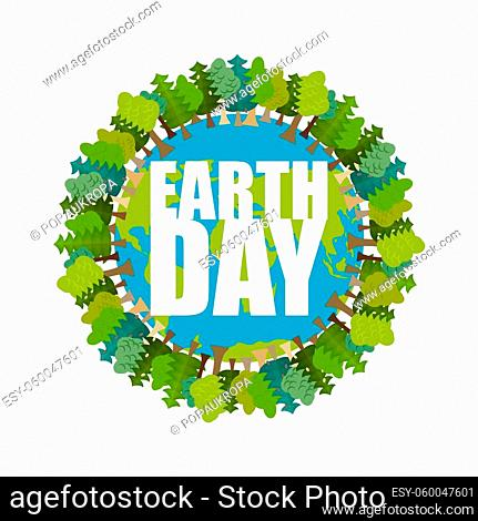 Earth Day. Planet and forest. Trees and typography. International Nature Festival