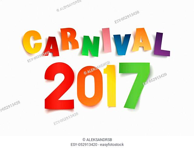 Colorful handmade typographic word carnival 2017 on white background. Greeting card template. Vector illustration
