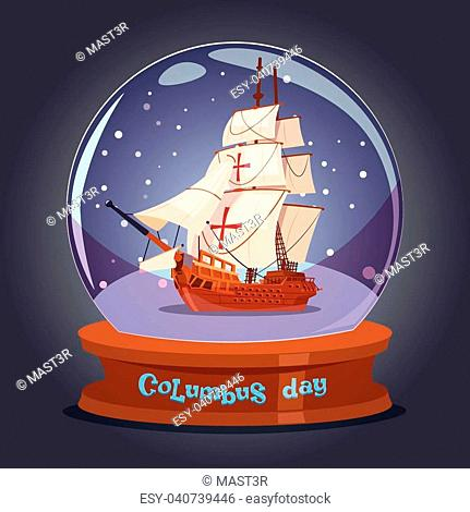 Happy Columbus Day Ship In Glass Ball Holiday Poster Greeting Card Flat Vector Illustration