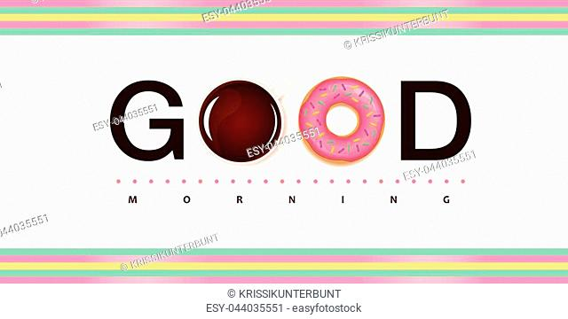 Good morning typography with sweet breakfast donut and coffee vector illustration EPS10