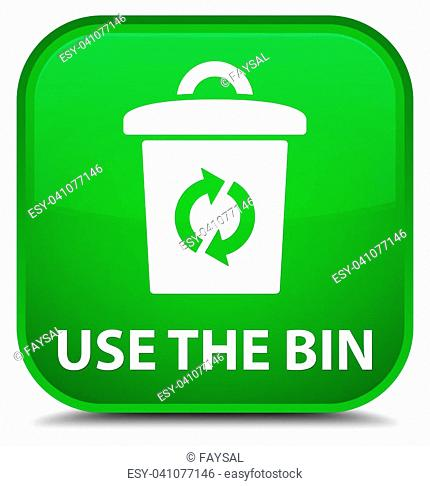 Use the bin isolated on special green square button abstract illustration