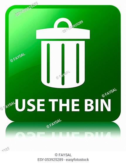 Use the bin (trash icon) isolated on green square button reflected abstract illustration