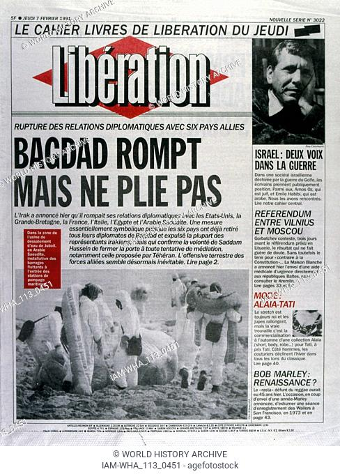 Report on the on the Gulf War 1991 Front page of the French newspaper 'Liberation' 7th February 1991. The Gulf War (2 August 1990 - 28 February 1991)