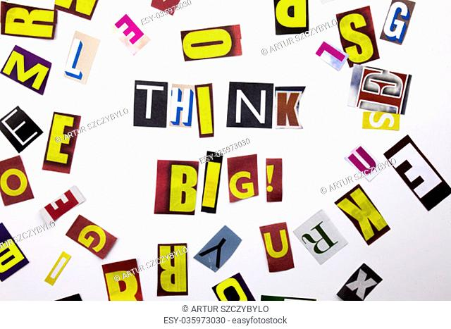A word writing text showing concept of Think Big made of different magazine newspaper letter for Business case on the white background with space