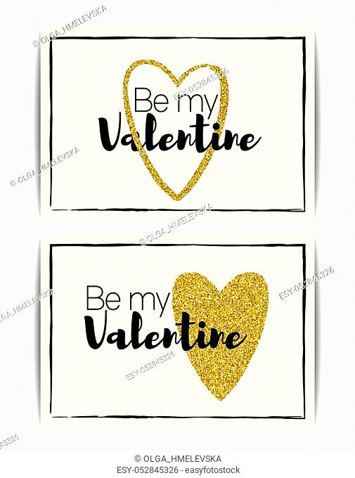 "Set of typographic Valentine cards with love symbol. """"Be my Valentine"""" text. Golden heart with glitter sequins. Design for party invitation, t-shirt, labels"