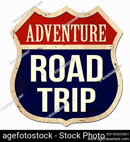 Road trip vintage rusty metal sign on a white background, vector illustration