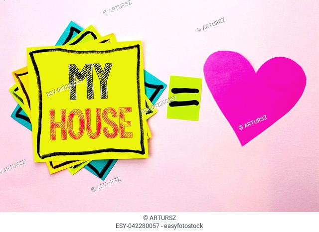 Text sign showing My House. Conceptual photo Housing Home Residential Property Family Household New Estate written Stacked Sticky Note Papers the plain...
