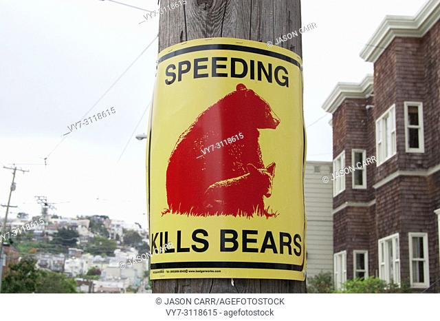 Sign says SPEEDING KILLS BEARS on the street of San Francisco, USA