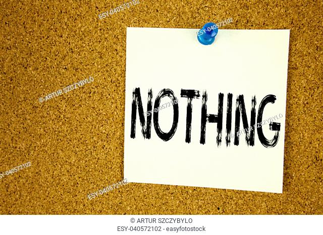 Conceptual hand writing text caption inspiration showing Nothing. Business concept for Contradiction Nothing Rejection written on sticky note
