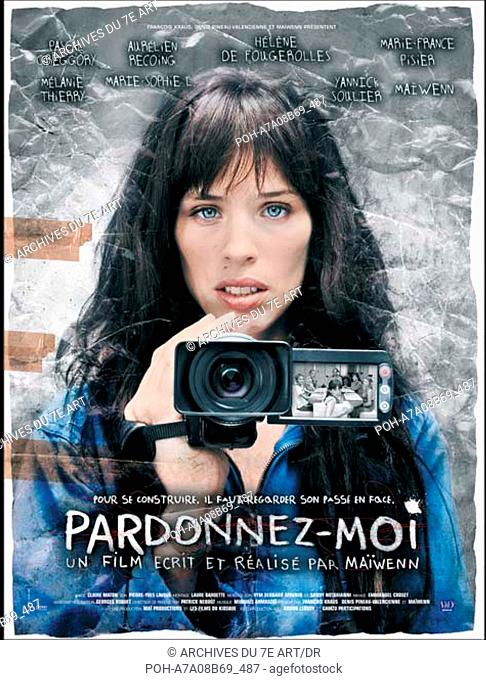 Pardonnez moi  Year: 2006 - France Maïwenn  Director: Maïwenn Movie poster. WARNING: It is forbidden to reproduce the photograph out of context of the promotion...