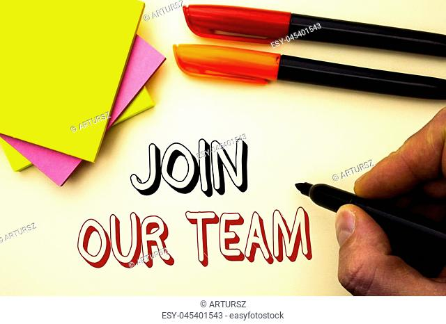 Handwriting text writing Join Our Team. Concept meaning Be a Part of our Teamwork Workforce Wanted Recruitment written by Marker the plain background Pen and...
