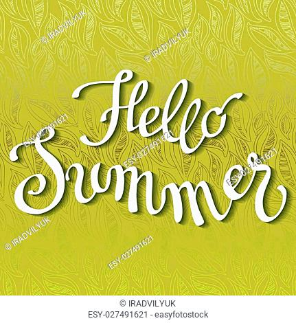 Hand drawn inspirational sign - hello Summer. Pen and ink calligraphy. Brush painted white letters on green leaves background. Calligraphy card