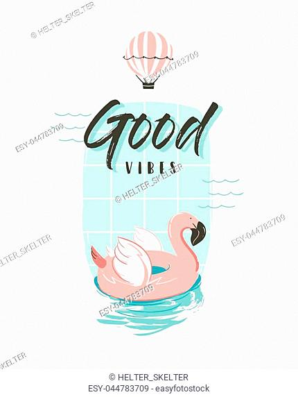 Hand drawn vector abstract summer time fun illustration with pink flamingo buoy ring in pastel colors and modern typography quote Good vibes isolated on white...