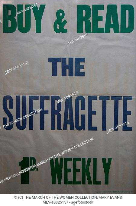 Placard for 'The Suffragette' newspaper (edited by Christabel Pankhurst), stating 'Buy & Read The Suffragette 1D Weekly'. Printed in purple and green